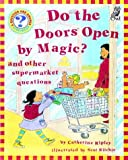 Ripley, Catherine: Do the Doors Open by Magic? (Question & Answer Storybooks)