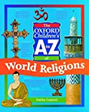 Ganeri, Anita: The Oxford Children&#39;s A to Z of World Religions