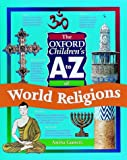 Ganeri, Anita: The Oxford Children's A to Z of World Religions