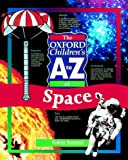 Kerrod, Robin: The Oxford Children's A to Z of Space (Oxford Childrens A-Z: Series)