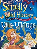 Vile Vikings (Smelly Old History) by Mary…