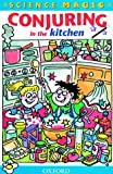 Robinson, Richard: Conjuring in the Kitchen (Science Magic)