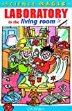 Robinson, Richard: Laboratory in the Living Room (Science Magic)