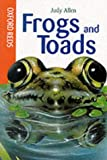 Allen, Judy: Frogs and Toads (Oxford Reds)