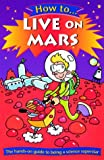 Gifford, Clive: How to Live on Mars