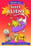 Gifford, Clive: How to Meet Aliens