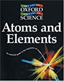 Bradley, David: Atoms and Elements (Young Oxford Library of Science)