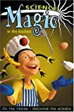 Robinson, Richard: Science Magic: In the Kitchen