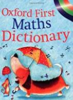 Oxford First Maths Dictionary by Peter…