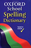 Allen, Robert: Oxford School Spelling Dictionary 2003