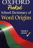 Ayto, John: Oxford Pocket School Dictionary of Word Origins 2004