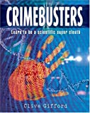 Gifford, Clive: Crimebusters: How Science Fights Crime.