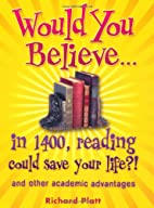 Would You Believe... In 1400, Reading Could…