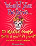Richard Platt: Would You Believe...in Mexico People Picnic at Granny's Grave?!