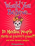 Would You Believe...in Mexico people picnic…