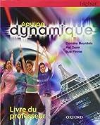 Equipe Dynamique: Teacher's Book Higher…