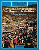 Porter, John: Physical Environment and Human Activities (People and Their: Environment Ser)