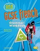 GCSE French for AQA: Grammar Workbook by…