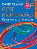 Gcse Mathematics: Revision and Practice by…