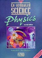 Co-ordinated Science: Physics by Stephen…