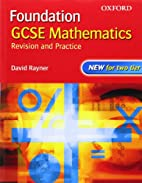 Foundation GCSE Mathematics : Revision and…