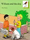 Poulton, Mike: Oxford Reading Tree: Stages 6-10: Robins Storybooks: 3: William and the Dog: William and the Dog
