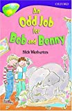 Warburton, Nick: Oxford Reading Tree: Stage 11: TreeTops: An Odd Job for Bob and Benny: Odd Job for Bob and Benny