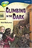 Warburton, Nick: Oxford Reading Tree: Stage 14: TreeTops: Climbing in the Dark: Climbing in the Dark