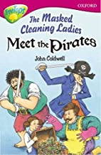 The Masked Cleaning Ladies Meet the Pirates…