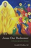 O'Collins, Gerald: Jesus Our Redeemer: A Christian Approach to Salvation