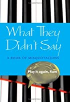What They Didn't Say: A Book of…