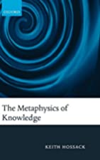 The Metaphysics of Knowledge by Keith…