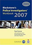Connor, Paul: Blackstone's Police Investigators' Workbook 2007