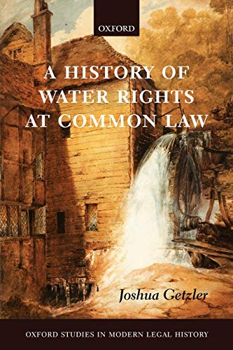a-history-of-water-rights-at-common-law-oxford-studies-in-modern-legal-history