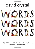 Crystal, David: Words Words Words