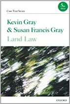 Land Law (Core Texts Series) by Kevin Gray