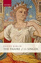 The Figure of the Singer by Daniel Karlin