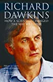 Ridley, Mark: Richard Dawkins: How a Scientist Changed the Way We Think Reflections by Scientists, Writers, and Philosophers