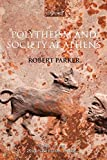 Parker, Robert: Polytheism and Society at Athens