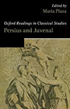 Persius and Juvenal (Oxford Readings in…