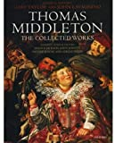 Thomas Middleton: Thomas Middleton: The Collected Works and Companion Two Volume Set