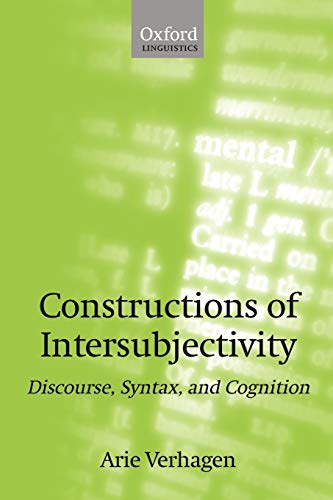 constructions-of-intersubjectivity-discourse-syntax-and-cognition-oxford-linguistics