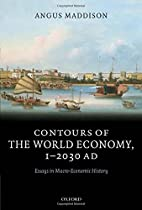 Contours of the World Economy by Angus…