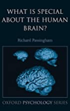 What is Special About the Human Brain?…