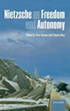 Nietzsche on Freedom and Autonomy by Ken…