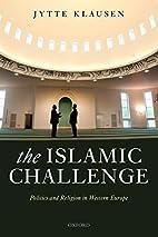 The Islamic Challenge: Politics and Religion…