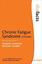 Chronic Fatigue Syndrome (CFS/ME): The Facts…