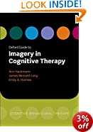 Oxford Guide to Imagery in Cognitive Therapy (Oxford Guides to Cognitive Behavioural Therapy)