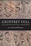 Hill, Geoffrey: Collected Critical Writings