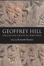Collected critical writings by Geoffrey Hill